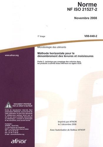 AFNOR - Norme NF ISO 21527-2 Microbiologie des aliments - Méthode horizontale pour le dénombrement des levures et moisissures Partie 2 : technique par comptage des colonies dans les produits à activité d'eau inférieure ou égale à 0,95.
