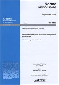Norme NF ISO 22368-3 Septembre 2004 Matériel de protection des cultures - Méthodes dessai pour lévaluation des systèmes de nettoyage Partie 3 : nettoyage interne du réservoir.pdf