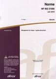 AFNOR - Norme NF ISO 31000 Management du risque - Lignes directices.