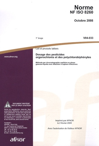 AFNOR - Norme NF ISO 8260 Lait et produits laitiers - Dosage des pesticides organochlorés et des polychlorobiphényles.