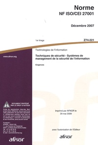 Norme NF ISO/CEI 27001 Technologies de linformation - Techniques de sécurité - Systèmes de management de la sécurité de linformation : exigences.pdf