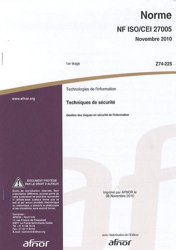 AFNOR - Norme NF ISO/CEI 27005 Technologies de l'information - Techniques de sécurité : gestion des risques en sécurité de l'information.