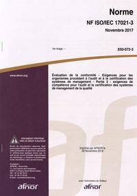 Ebook pdf téléchargeable gratuitement Norme NF ISO/IEC 17021-3 Evaluation de la conformité  - Exigences pour les organismes procédant à l'audit et à la certification des systèmes de management Partie 3  in French par AFNOR