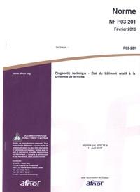 Sennaestube.ch Norme NF P03-201 - Diagnostic technique Etat du bâtiment relatif à la présence de termites Image
