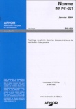 AFNOR - Norme NF P41-021 Janvier 2004 - Repérage du plomb dans les réseaux intérieurs de distribution d'eau potable.