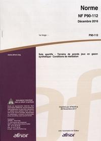 Livres téléchargeant ipad Norme NF P90-112 Sols sportifs  - Terrains de jeux en gazon synthétique, conditions de réalisation PDB RTF ePub par AFNOR