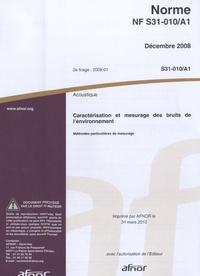 Norme NF S31-010/A1 Acoustique- Caractérisation et mesurage des bruits de l'environnement : méthodes particulières de mesurage -  AFNOR |