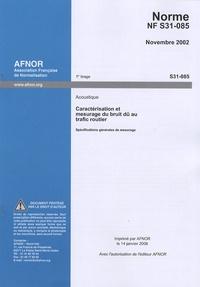 Norme NF S31-085 Caractérisation et mesurage du bruit dû au trafic routier (acoustique) - Spécifications générales de mesurage.pdf