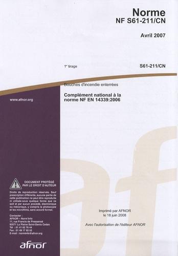 AFNOR - Norme NF S61-211/CN Bouches d'incendie enterrées - Complément national à la norme NF EN 14339:2006.