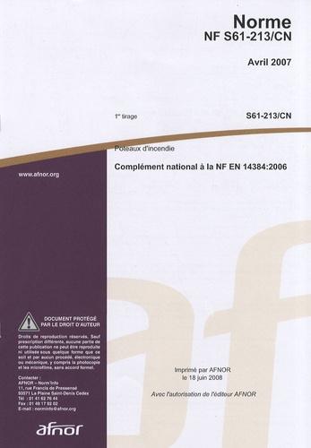 AFNOR - Norme NF S61-213/CN Poteaux d'incendie - Complément national à la NF EN 14384:2006.