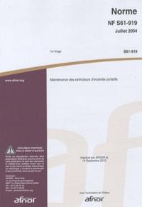 AFNOR - Norme NF S61-919 - Maintenance des extincteurs d'incendie portatifs.