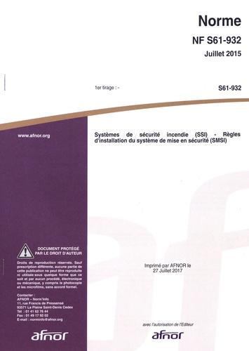 AFNOR - Norme NF S61-932 Systèmes de sécurité incendie (SSI) - Règles d'installation du système de mise en sécurité incendie (SMSI).