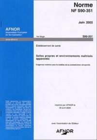 Norme NF S90-351 - Etablissements de santé : salles propres et environnements maîtrisés apparentés.pdf