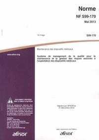 Accentsonline.fr Norme NF S99-170 Maintenance des dispositifs médicaux - Système de management de la qualité pour la maintenance et la gestion des risques associés à l'exploitation des dispositifs médicaux Image