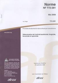 Norme NF T72-281 Procédé de désinfection des surfaces par voie aérienne - Détermination de lactivité bactéricide, fongicide et sporicide.pdf