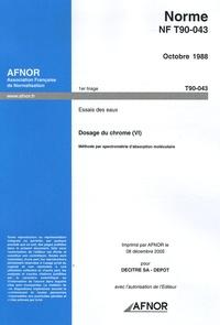 Deedr.fr Norme NF T90-043, Octobre 1988, Essais des eaux - Dosage du chrome (VI), Méthode par spectométrie d'absorption moléculaire Image
