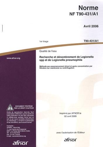 AFNOR - Norme NF T90-431/A1 Qualité de l'eau - Recherche et dénombrement de Legionella spp et de Legionella pneumophila.