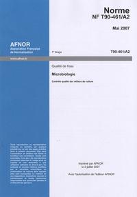 Norme NF T90-461/A2 Qualité de leau - Microbiologie - Contrôle qualité des milieux de culture.pdf