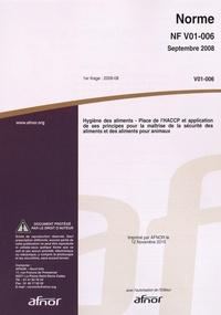 Norme NF V01-006 Hygiène des aliments - Place de lHACCP et application de ses principes pour la maîtrise de la sécurité des aliments et des aliments pour animaux.pdf