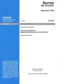 Norme NF V12-051 : Produits de pépinières - Arbres et plantes de pépinières fruitières et ornementales.pdf