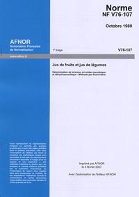 Norme NF V76-107 Jus de fruits et de légumes - Détermination de la teneur en acides ascorbique et déhydroascorbique - méthode par fluorimétrie.pdf