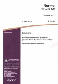 Norme NF X 35-109 Ergonomie - Manutention manuelle de charge pour soulever, déplacer et pousser/tirer - Méthodologie danalyse et valeurs seuils.pdf