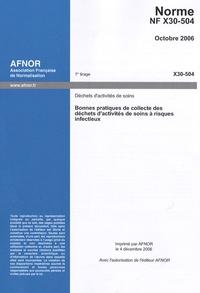 Ucareoutplacement.be Norme NF X30-504, Octobre 2006, Bonnes pratiques de collecte des déchets d'activités de soins à risques infectieux - Déchets d'activités de soins Image