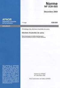 Norme NF X30-505, Décembre 2004, Déchets dactivités de soins - Emballage des déchets dactivités de soins, Fûts et jerricanes en matière plastique pour déchets dactivités de soins à risques infectieux.pdf