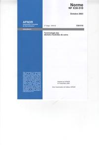 Norme NF X30-510, Octobre 2003, Terminologie des déchets dactivités de soins - Terminologie des déchets dactivités de soins. Octobre 2003.pdf