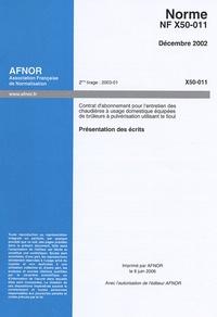 Norme NF X50-011, Décembre 2002, Contrat dabonnement pour lentretien des chaudières à usage domestique équipées de brûleurs à pulvérisation utilisant le fioul - Présentation des écrits.pdf