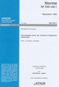 Controlasmaweek.it Norme NF X50-106-1 Décembre 1993 Management de projet - Terminologie dans les contrats d'ingénierie industrielle Partie 1 :Les missions-Vocabilaire Image