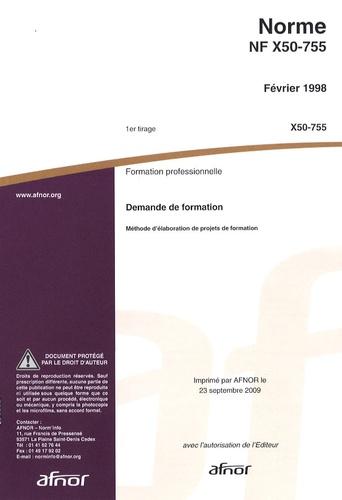 AFNOR - Norme NF X50-755 Formation professionnelle - Demande de formation, Méthode d'élaboration de projets de formation.