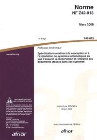 Norme NF Z42-013 Archivage électronique - Spécifications relatives à la conception et à lexploitation de systèmes informatiques en vue dassurer la conservation et lintégrité des documents stockés dans ces systèmes.pdf