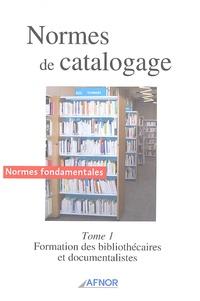 Livres électroniques à télécharger Normes de catalogage  - Tome 1, Formation des bibliothécaires et documentalistes par AFNOR (French Edition)