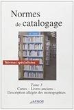 AFNOR - Normes de catalogage - Tome 3, Cartes, livres anciens, description allégéé des monographies.