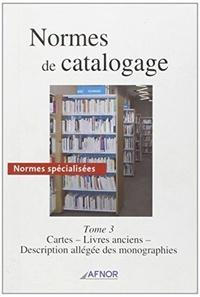 Histoiresdenlire.be Normes de catalogage - Tome 3, Cartes, livres anciens, description allégéé des monographies Image