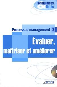 AFNOR - Processus management - Tome 3, Evaluer, maîtriser et améliorer. 1 Cédérom