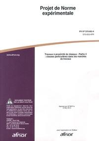 Projet de norme expérimentale PR XP S70-003-4 Travaux à proximité de réseaux - Partie 4 : clauses particulières dans les marchés de travaux.pdf