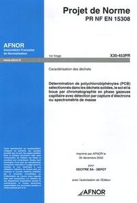Projet de Norme PR NF EN 15308, Caractérisation des déchets- Détermination de polychlorobiphényles (PCB) sélectionnés dans les déchets solides, le sol et la boue par chromatographie en phase gazeuse capillaire avec détection par capture d'électrons ou spectrométrie de masse -  AFNOR |