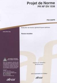 Projet de norme PR NF en 1538 Exécution de travaux géotechniques spéciaux - Parois moulées.pdf