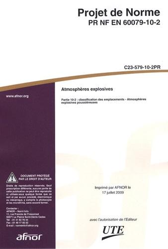 AFNOR - Projet de norme PR NF EN 60079-10-2 Atmosphères explosives - Partie 10-2 : classification des emplacements - Atmosphères explosives poussiéreuses.