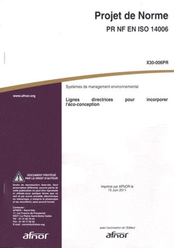 AFNOR - Projet de norme PR NF EN ISO 14006 Systèmes de management environnemental - Lignes directrices pour incorporer l'éco-conception.