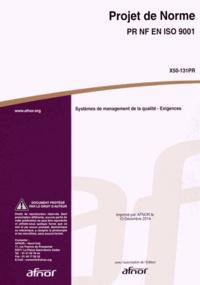 Projet de norme PR NF EN ISO 9001 Systèmes de management de la qualité - Exigences.pdf