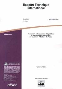 Rapport technique international ISO/TR 9212:2006 Hydrometry- Measurement of liquid flow in open channels - Method of measurement of bedload discharge -  AFNOR | Showmesound.org