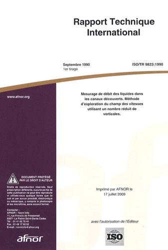 AFNOR - Rapport technique international ISO/TR 9823:1990 Mesurage de débit des liquides dans les canaux découverts - Méthode d'exploration du champ des vitesses utilisant un nombre réduit de verticales.