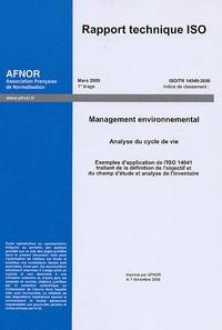 AFNOR - Rapport technique ISO Analyse du cycle de vie - Management environnemental, Exemples d'application de l'ISO 14041 traitant de la définition de l'objectif et du champ d'étude et analyse de l'inventaire.