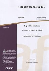 Rapport technique ISO/TR 14969:2004 Dispositifs médicaux - Systèmes de gestion de qualité - Lignes directrices pour lapplication de lISO 13485:2003.pdf