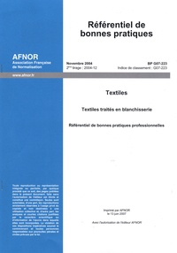 AFNOR - Référentiel de bonnes pratiques BP G07-223 Textiles - Textiles traités en blanchisserie - Référentiel de bonnes pratiques professionnelles.