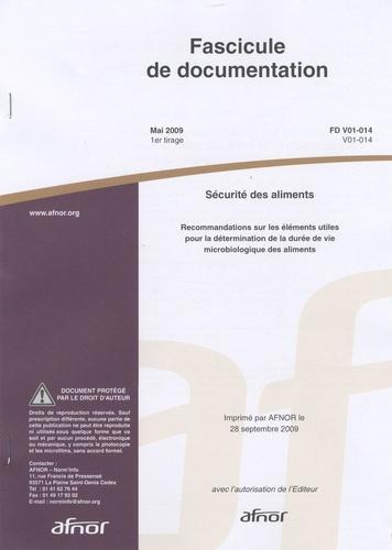 AFNOR - Sécurité des aliments, Fascicule de documentation - Recommandations sur les éléments utiles pour la détermination de la durée de vie microbiologique des aliments.