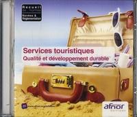 AFNOR - Services touristiques - Qualité et développement durable. 1 Cédérom
